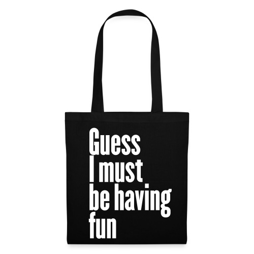 Stofftasche Guess I must be having fun - Stoffbeutel