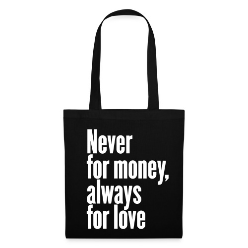 Stofftasche Never for money, always for love - Stoffbeutel