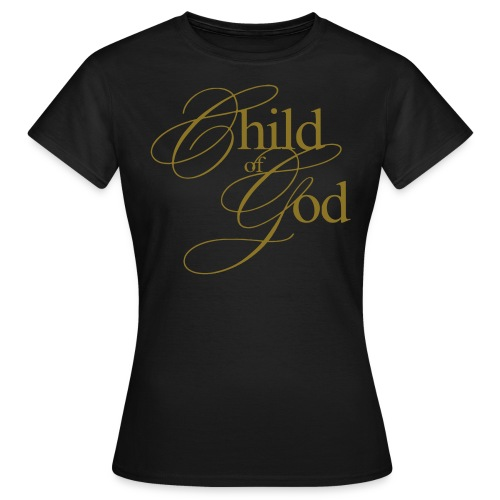 Child of God - Frauen T-Shirt
