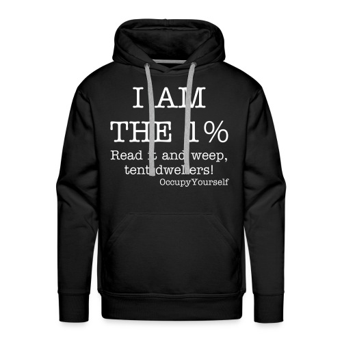 I am the 1% - Tent Dwellers - Men's Premium Hoodie