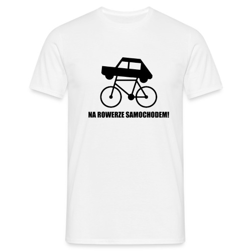 Na rowerze samochodem Koszulka męska - Koszulka męska