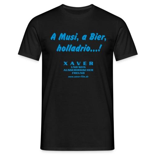 A Musi, a Bier, holladrio...! - Männer T-Shirt