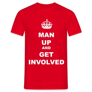 MAN UP AND GET INVOLVED - Men's T-Shirt