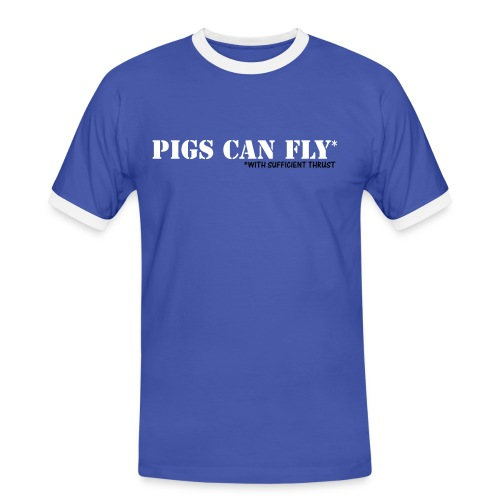 PIGS CAN FLY - with sufficient thrust - tshirt - Men's Ringer Shirt
