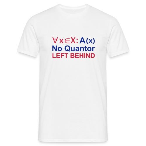 No Quantor left behind - Männer T-Shirt