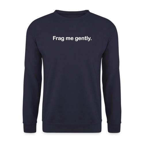 frag me gently - Männer Pullover