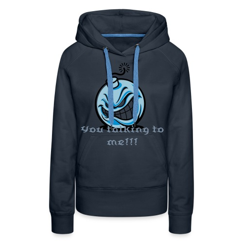 Hoodie Dam Funny (you talking to me?! angry bomb) - Premiumluvtröja dam
