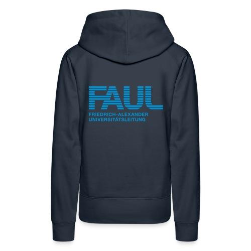 F.A.U.L. - Frauen Premium Hoodie