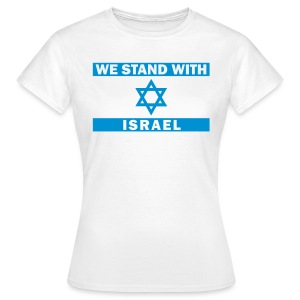 WE STAND WITH ISRAEL - Frauen T-Shirt