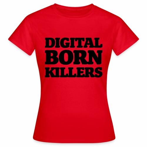 Born Digital - Frauen T-Shirt