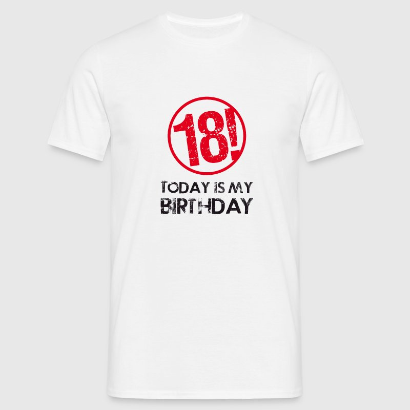 today is my birthday, 18 - Men's T-Shirt