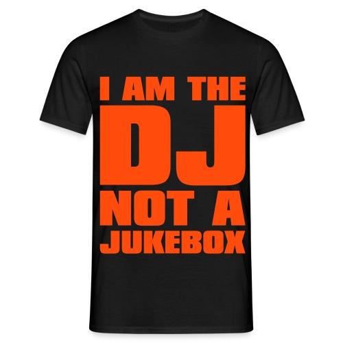 IM NOT A JUKEBOX! - Men's T-Shirt