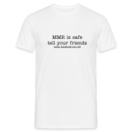 T-Shirts ~ Men's T-Shirt ~ MMR is Safe - Tell Your Friends - Black Text