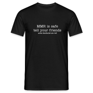 T-Shirts ~ Men's T-Shirt ~ MMR is Safe - Tell Your Friends - White Text