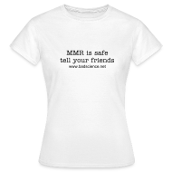 T-Shirts ~ Women's T-Shirt ~ MMR is Safe - Tell Your Friends - Black Text