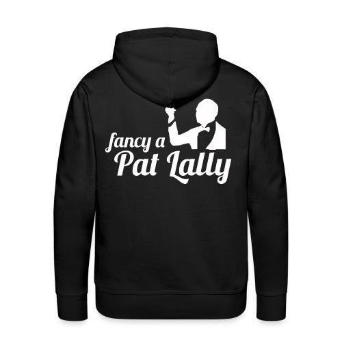 Fancy a Pat Lally - Men's Premium Hoodie
