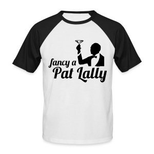 Fancy a Pat Lally - Men's Baseball T-Shirt