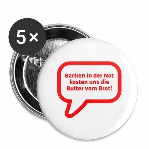Banken in der Not kosten uns die Butter vom Brot! - Buttons mittel 32 mm