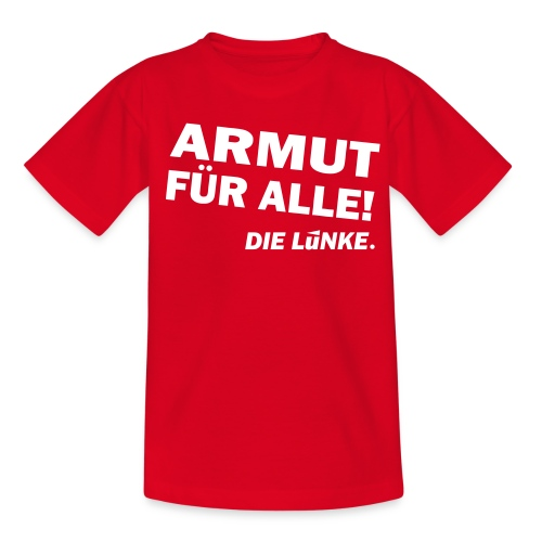ARMUT FÜR ALLE! - Teenager T-Shirt