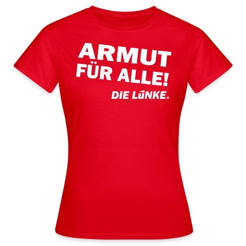 ARMUT FÜR ALLE! - Frauen T-Shirt