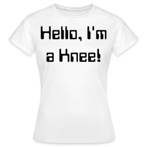 Womens Tee: Hello, I'm a Knee! - Women's T-Shirt