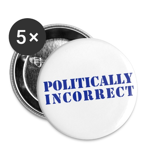 POLITICALLY INCORRECT - Buttons groß 56 mm