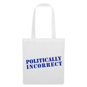 POLITICALLY INCORRECT - Stoffbeutel