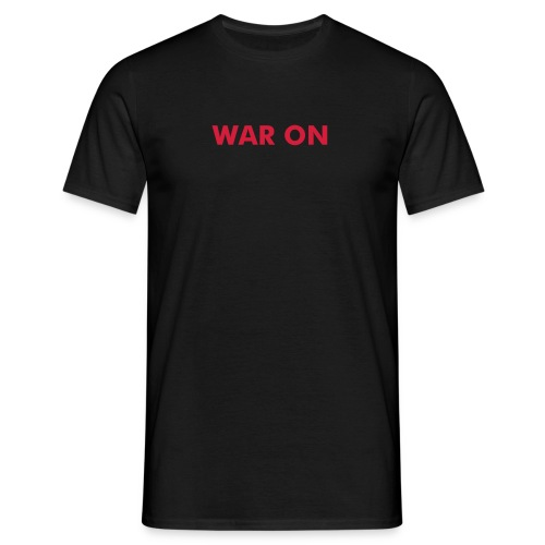 War on - Männer T-Shirt