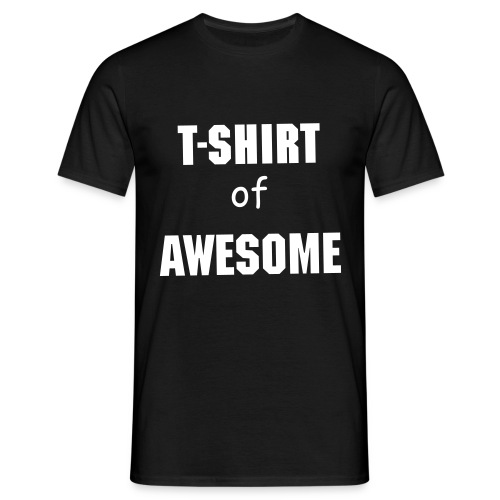 T-SHIRT OF AWESOME!!! - Men's T-Shirt