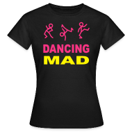 T-Shirts ~ Women's T-Shirt ~ Dancing Mad Ladies T-shirt