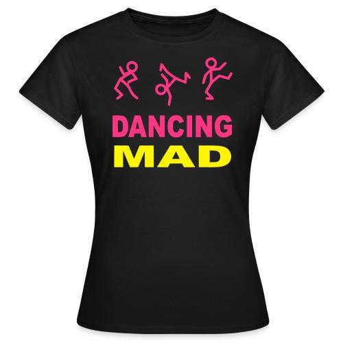 Dancing Mad Ladies T-shirt - Women's T-Shirt