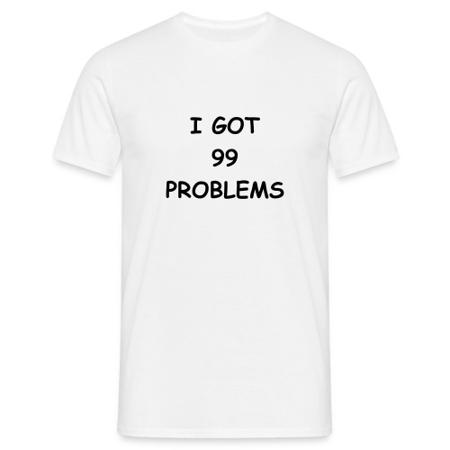 Problems White - Mannen T-shirt