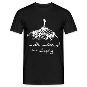... alles andere ist nur Camping - Männer T-Shirt