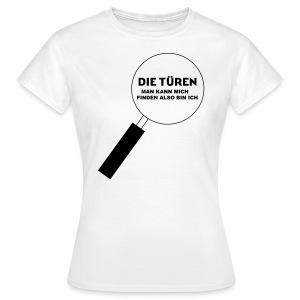 Man kann mich finden also bin ich - Frauen T-Shirt