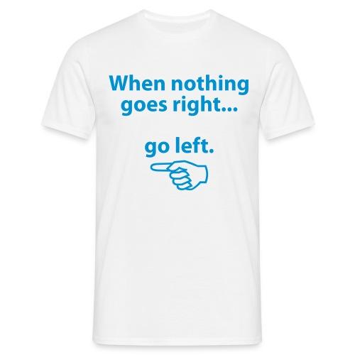 Go left - Männer T-Shirt