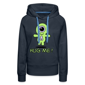 Come ON and HUG ME!!! - Frauen Premium Hoodie
