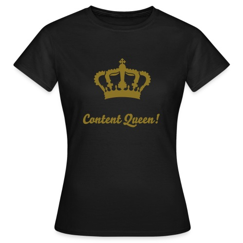 Content Queen - Women's T-Shirt