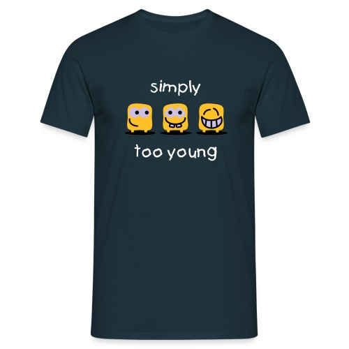 too young_m - Männer T-Shirt