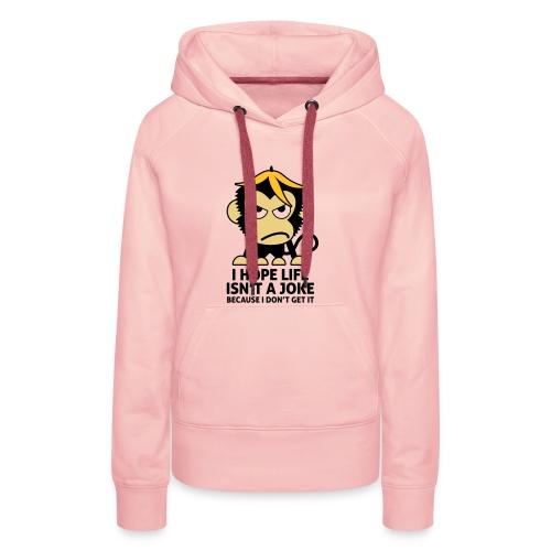 LIFE ISN'T A JOKE - Frauen Kapuzenpullover - Frauen Premium Hoodie