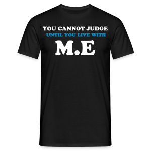 You cannot judge M.E - Men's T-Shirt