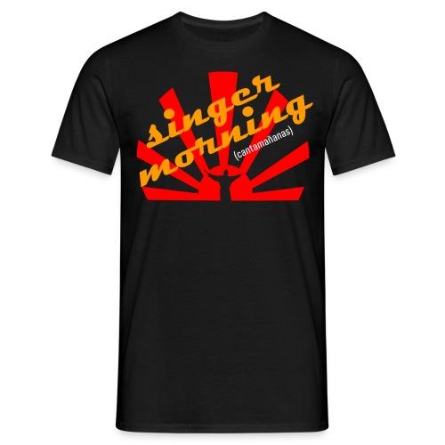 Singer morning - Camiseta hombre