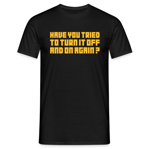 Have you tried... - Camiseta hombre