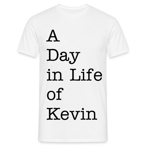 A Day in Life of Kevin - Männer T-Shirt