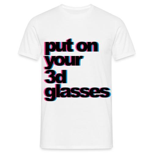 put on you 3d glasses - Maglietta da uomo