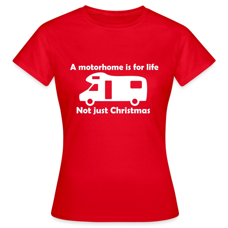 A motorhome is for life - Women's T-Shirt