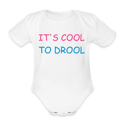It's Cool To Drool - Baby one piece. - Organic Short-sleeved Baby Bodysuit