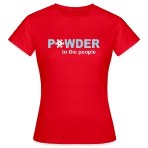 Powder to the people - Women's T-Shirt