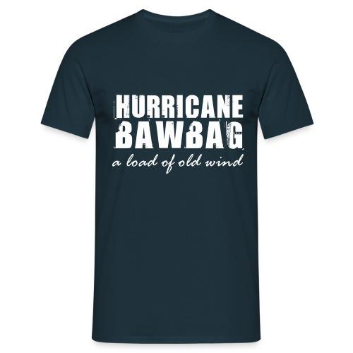 Hurricane Bawbag - Men's T-Shirt