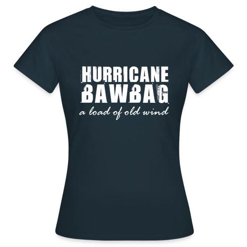 Hurricane Bawbag - Women's T-Shirt