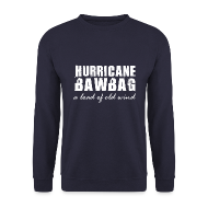 Hoodies & Sweatshirts ~ Men's Sweatshirt ~ Hurricane Bawbag